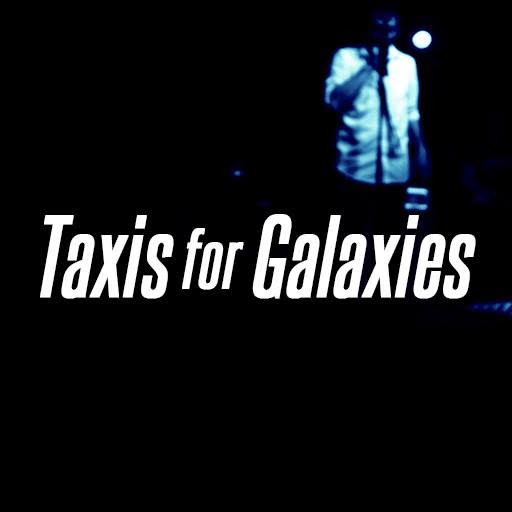 Taxis For Galaxies