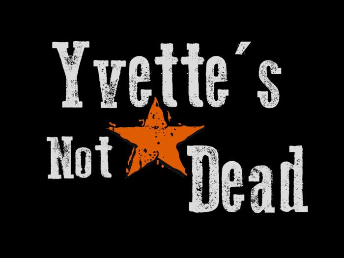 Yvette's Not Dead